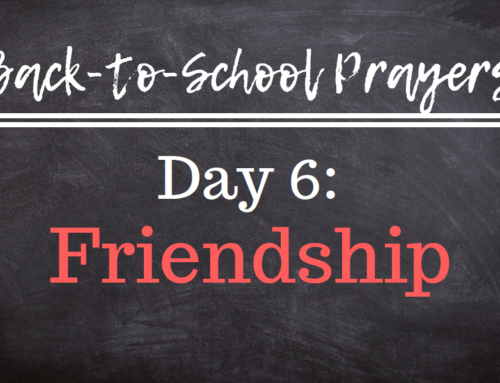 Back-to-School Prayers: Day 6