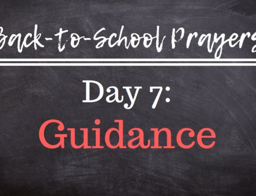 Back-to-School Prayers: Day 7